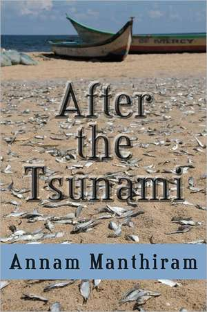 After the Tsunami de Annam Manthiram