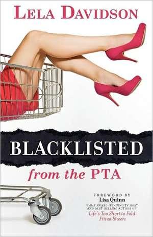 Blacklisted from the PTA de Lela Davidson