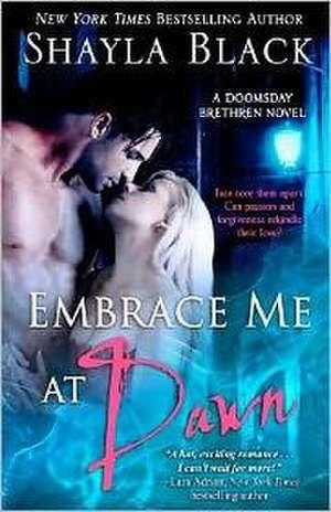 Embrace Me at Dawn:  A Doomsday Brethren Novel