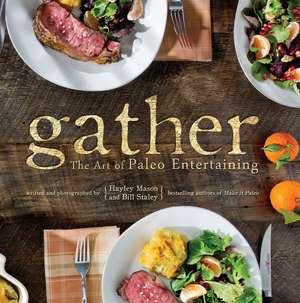 Gather, the Art of Paleo Entertaining imagine