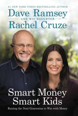 Smart Money Smart Kids:  Raising the Next Generation to Win with Money de Dave Ramsey