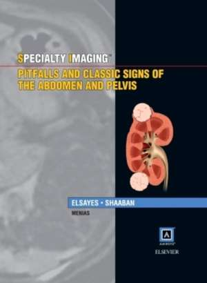 Specialty Imaging: Pitfalls and Classic Signs of the Abdomen and Pelvis