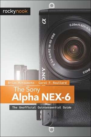 The Sony Alpha NEX-6 de Brian Matsumoto