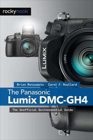 The Panasonic Lumix DMC-GH4 de Brian Matsumoto