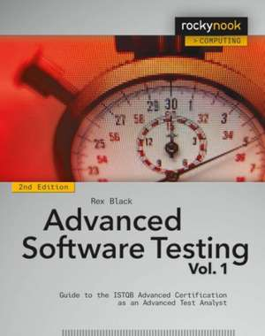 Advanced Software Testing, Volume 1:  Guide to the ISTQB Advanced Certification as an Advanced Test Analyst de Rex Black