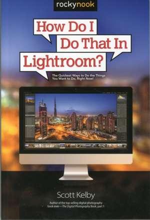 How Do I Do That in Lightroom?
