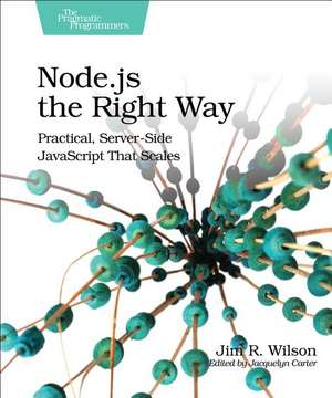Node.js the Right Way de Jim R. Wilson