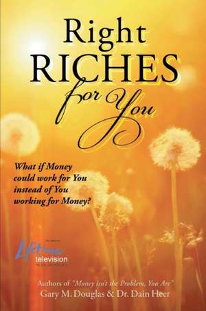 Right Riches for You de Dain Heer