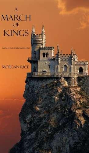 A March of Kings de Morgan Rice