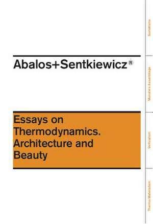 Ensayos Sobre Termodinamica.:  Arquitectura y Belleza de Inaki Abalos