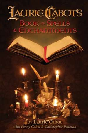 Laurie Cabot's Book of Spells & Enchantments de Laurie Cabot
