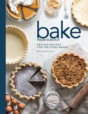 Bake from Scratch (Vol 2): Artisan Recipes for the Home Baker de Brian Hart Hoffman