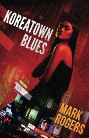 Koreatown Blues de Mark Rogers