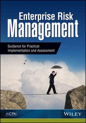 Enterprise Risk Management: Guidance for Practical Implementation and Assessment de AICPA