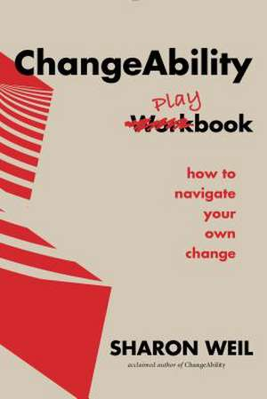 Changeability Playbook de Sharon Weil