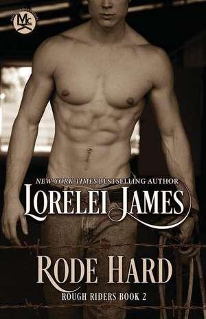 Rode Hard de Lorelei James