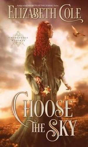 Choose the Sky de Elizabeth Cole