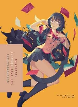 Nekomonogatari (black) de NisiOisiN