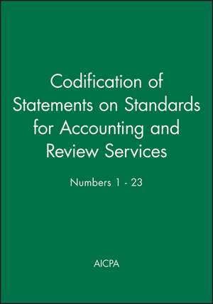 Codification of Statements on Standards for Accounting and Review Services: Numbers 1 – 23