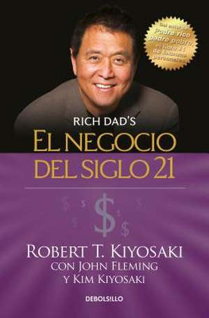 El Negocio del Siglo 21 / The Business of the 21st Century de Robert Kiyosaki