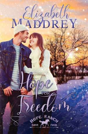 Hope for Freedom de Elizabeth Maddrey
