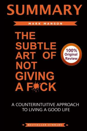 Summary of The Subtle Art of Not Giving A F*ck de Bestseller Summary