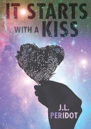 It Starts with a Kiss de J. L. Peridot