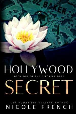 Hollywood Secret: An enemies-to-lovers, secret celebrity romance de Nicole French