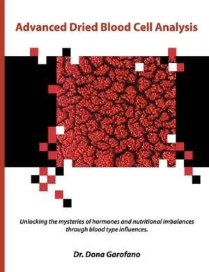 Advanced Dried Blood Cell Analysis de Dona Garofano