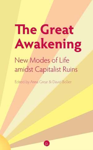 The Great Awakening: New Modes of Life amidst Capitalist Ruins de Anna Grear