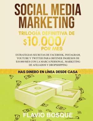 Social Media Marketing de Flavio Bosque