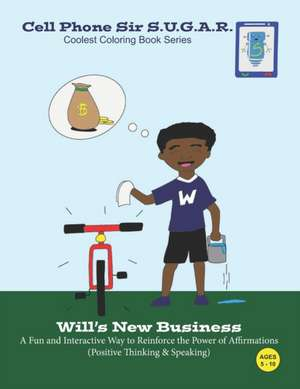 Will's New Business: Power of Affirmations (Positive Thinking & Speaking) de Becca Weber
