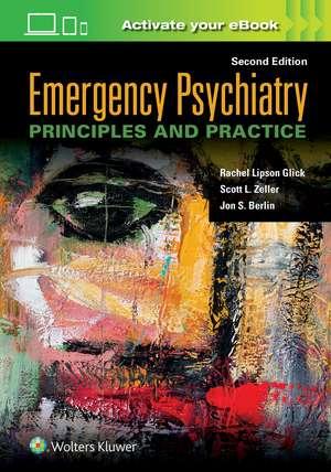 Emergency Psychiatry: Principles and Practice de Rachel Lipson Glick MD