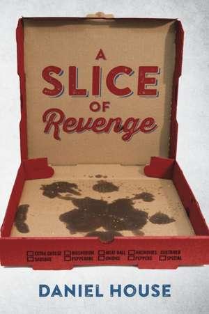 A Slice of Revenge de Daniel House