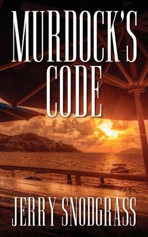 Murdock's Code: Introducing Chase Murdock, Private Investigator de Jerry Snodgrass