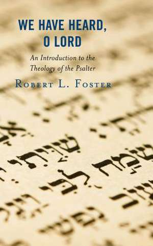WE HAVE HEARD YOU O LORDAN INCB de Robert L. Foster