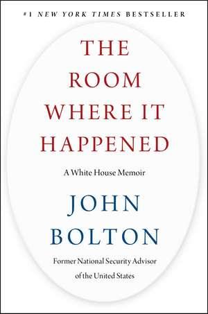 The Room Where It Happened: A White House Memoir de John Bolton