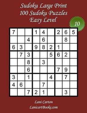 Sudoku Large Print - Easy Level - N10 de Lani Carton