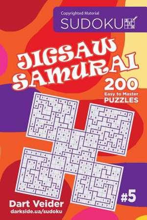 Sudoku Jigsaw Samurai - 200 Easy to Master Puzzles 9x9 (Volume 5) de Veider, Dart