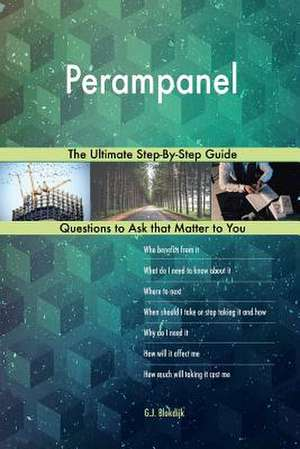 Perampanel; The Ultimate Step-By-Step Guide de Blokdijk, G. J.