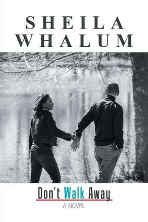 Don't Walk Away de Sheila Whalum