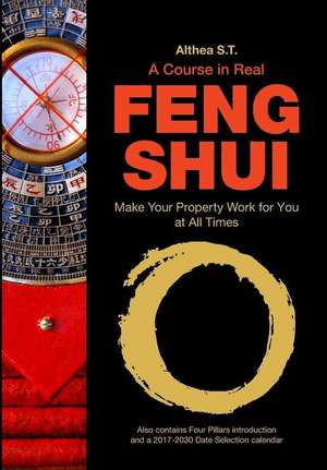 A Course in Real Feng Shui de S. T., Althea