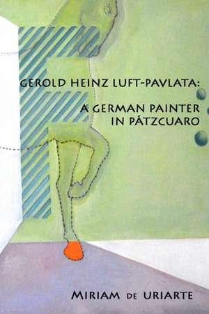 Gerold Heinz Luft-Pavlata de Miriam de Uriarte