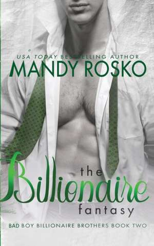 The Billionaire Fantasy de Mandy Rosko