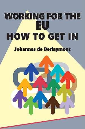 Working for the EU: How to Get In de Johannes de Berlaymont