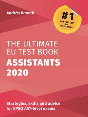 The Ultimate EU Test Book Assistants 2020 de András BANETH