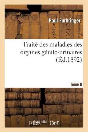 Traite Des Maladies Des Organes Genito-Urinaires (Ed.1892)