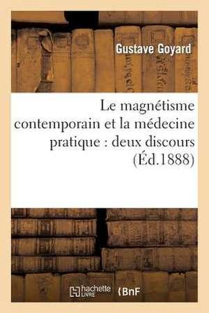 Le Magnetisme Contemporain Et La Medecine Pratique