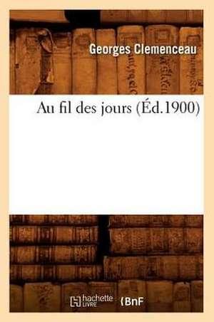 Au Fil Des Jours de Georges Clemenceau