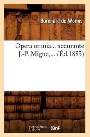 Opera Omnia... Accurante J.-P. Migne, ... (Ed.1853):  Conte (Nouvelle Edition) (Ed.1834) de  De Worms B.